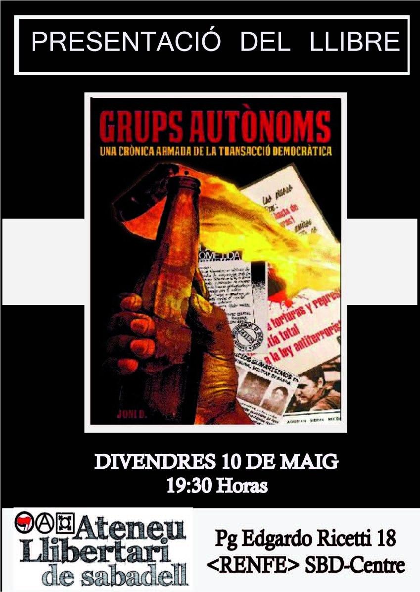 """Presentació del llibre: """"Grups Autònoms. Una crònica armada de la transacció democràtica"""""""