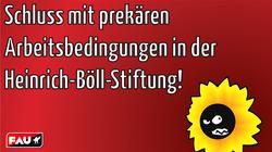Prou subcontractació en la fundació Heinrich Böll dels Verds! ¡Reincorporació de tots/es els/les companys/es!